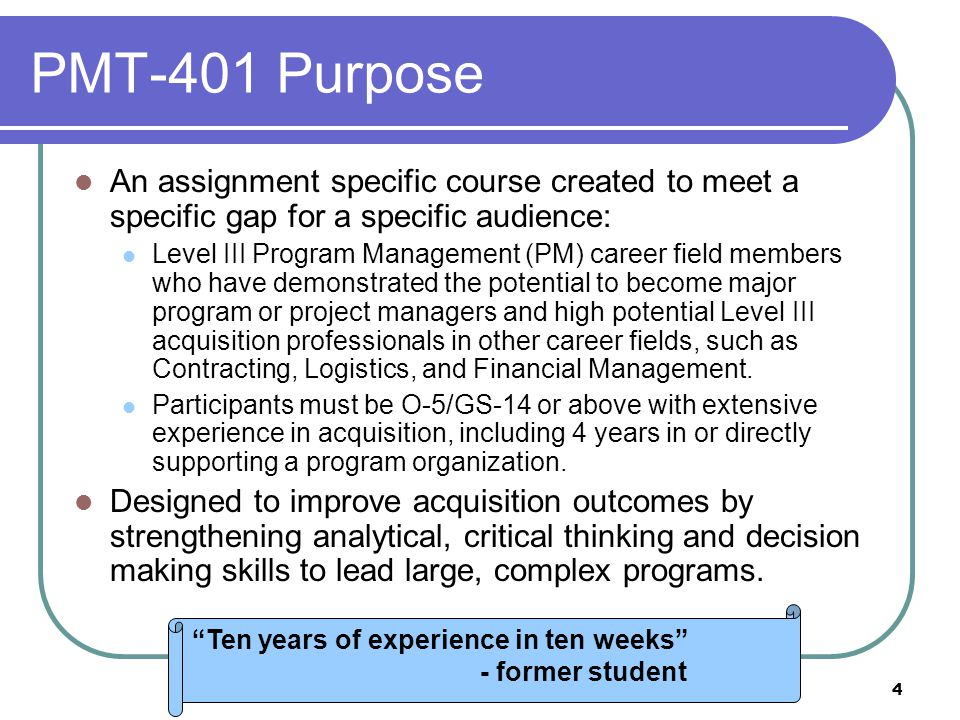 PMT-401 Purpose An assignment specific course created to meet a specific gap for a specific audience: