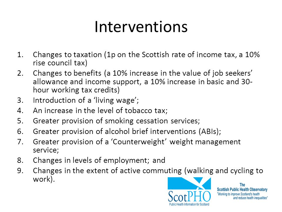 Interventions Changes to taxation (1p on the Scottish rate of income tax, a 10% rise council tax)