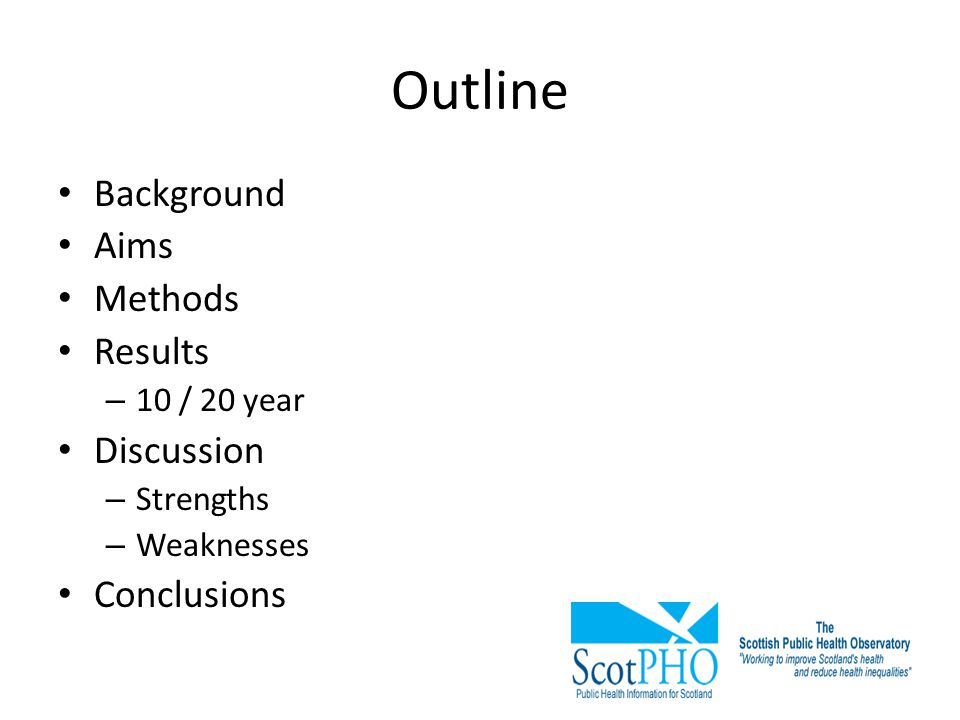 Outline Background Aims Methods Results Discussion Conclusions