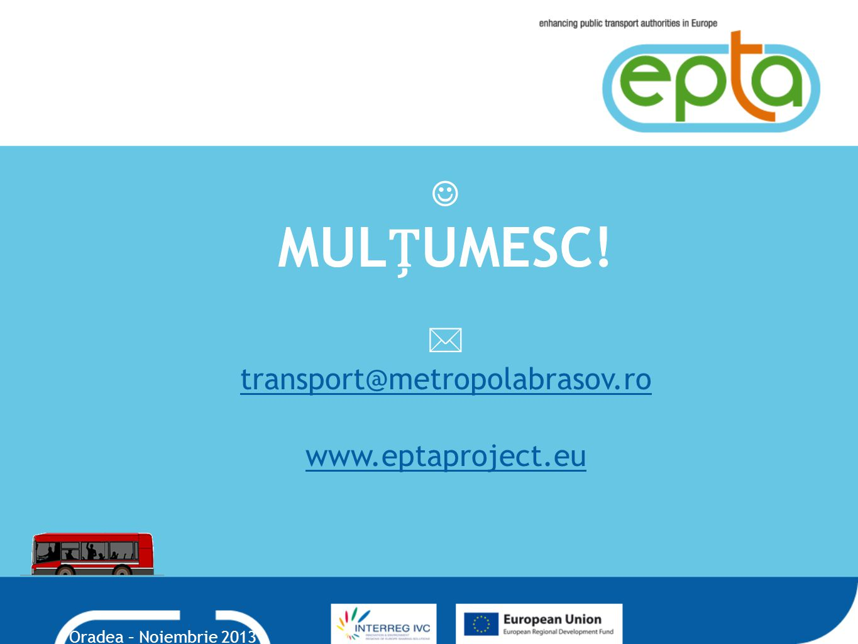 MULȚUMESC!   transport@metropolabrasov.ro www.eptaproject.eu