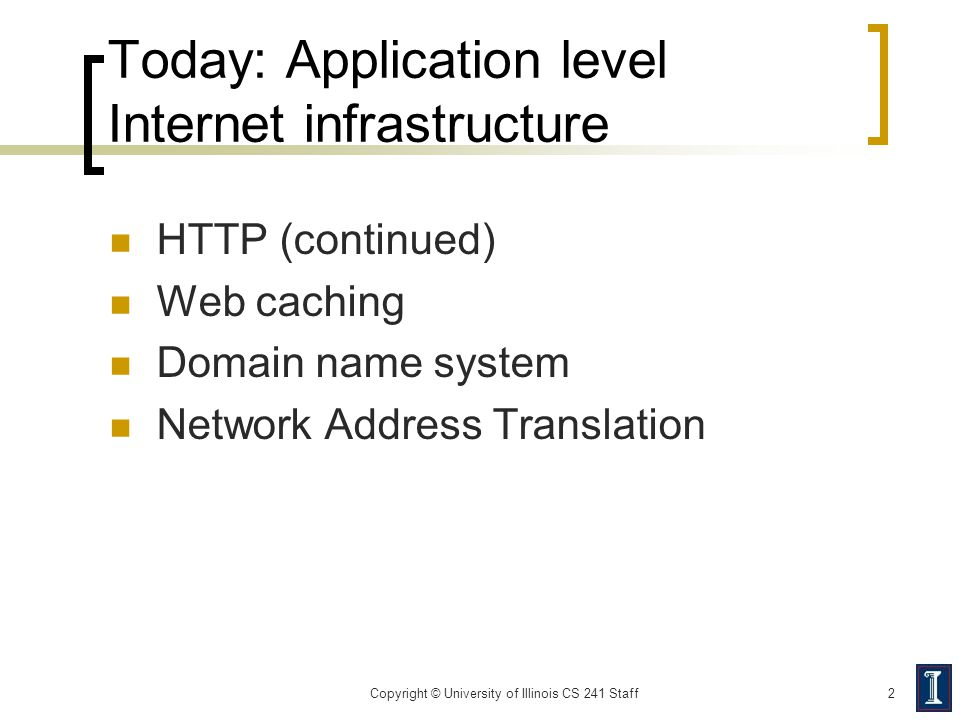 Today: Application level Internet infrastructure