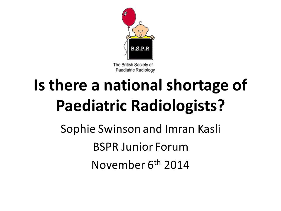 Is there a national shortage of Paediatric Radiologists