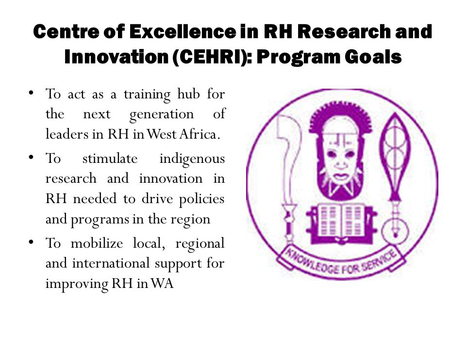 Centre of Excellence in RH Research and Innovation (CEHRI): Program Goals