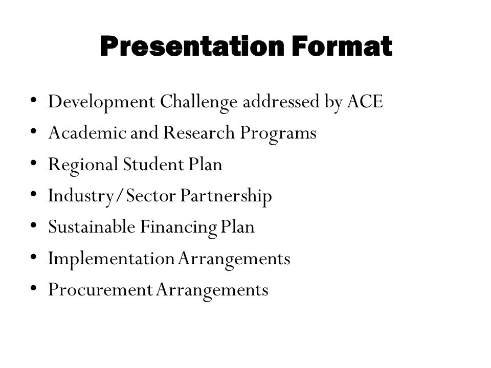 Presentation Format Development Challenge addressed by ACE