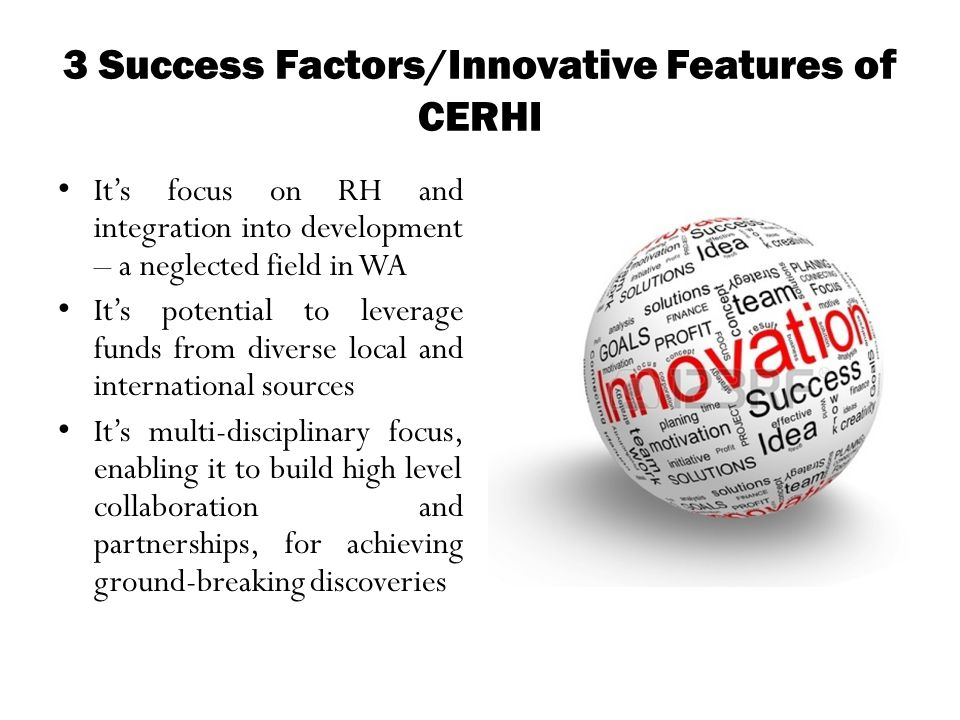 3 Success Factors/Innovative Features of CERHI
