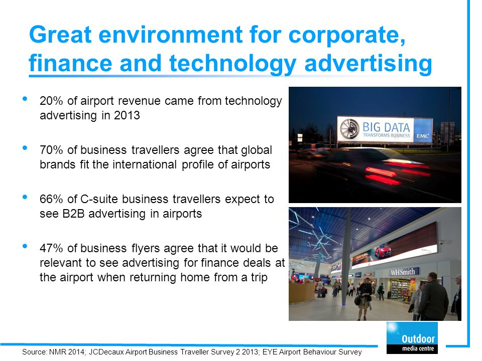 Great environment for corporate, finance and technology advertising