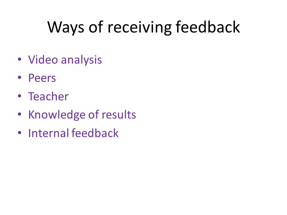 Ways of receiving feedback