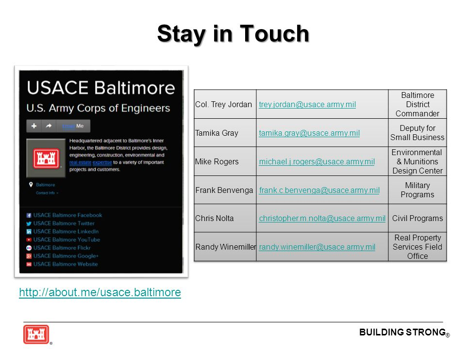 Stay in Touch http://about.me/usace.baltimore Col. Trey Jordan