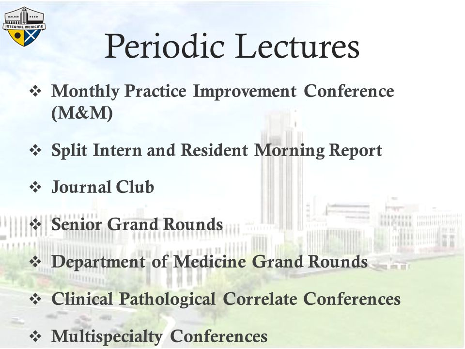 Periodic Lectures Monthly Practice Improvement Conference (M&M)