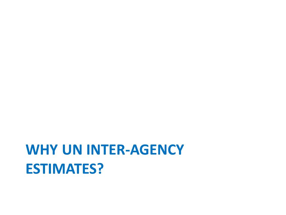 WHY UN inter-agency estimates
