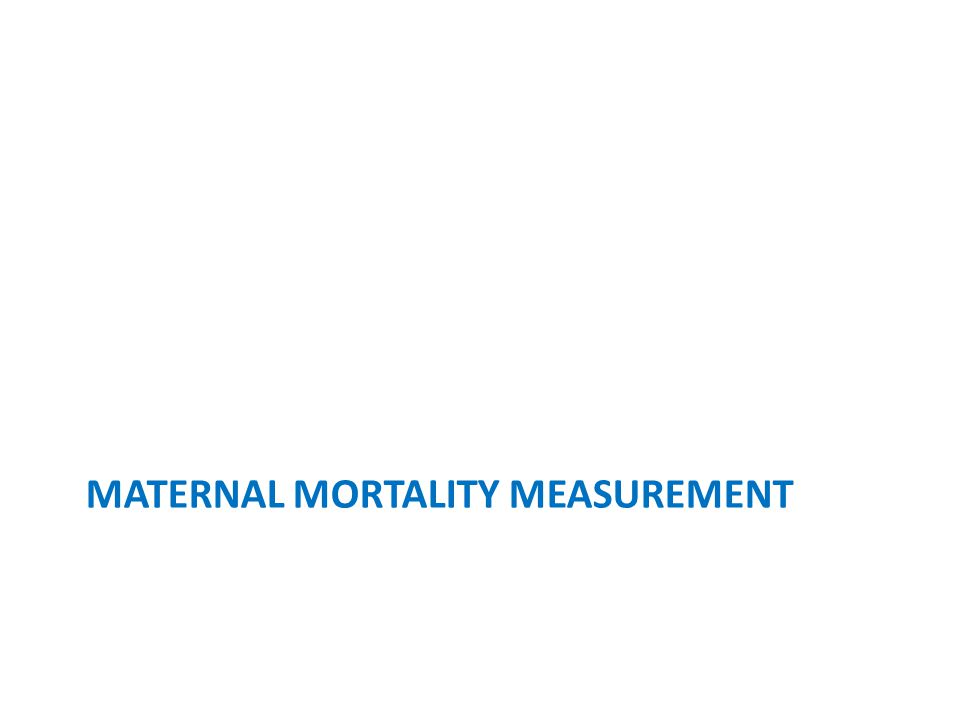 Maternal mortality measurement