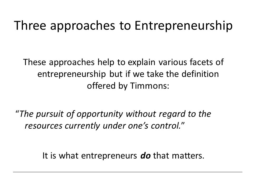Three approaches to Entrepreneurship