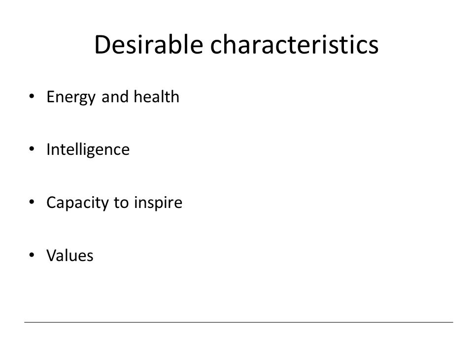 Desirable characteristics