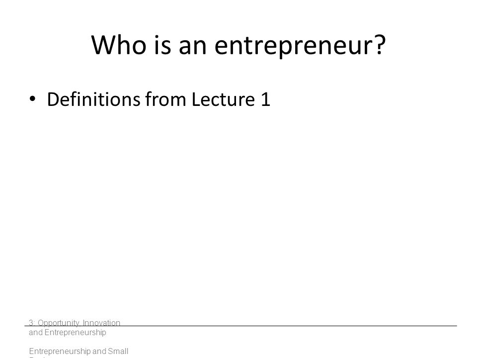 Who is an entrepreneur Definitions from Lecture 1