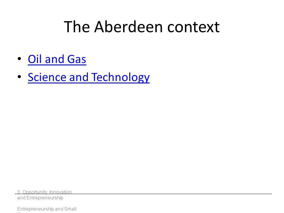 The Aberdeen context Oil and Gas Science and Technology