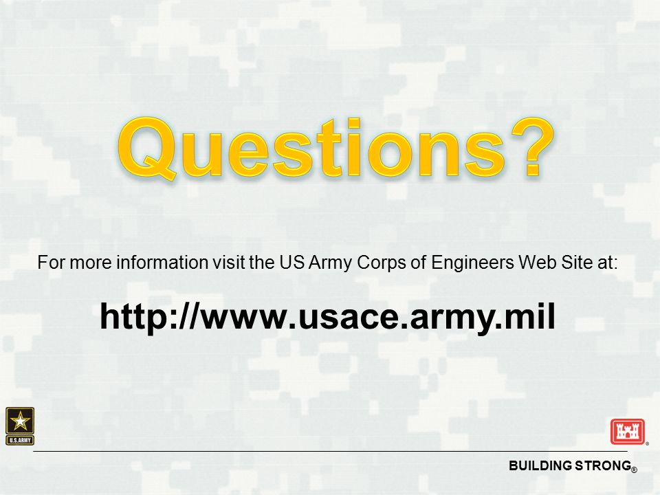 For more information visit the US Army Corps of Engineers Web Site at: