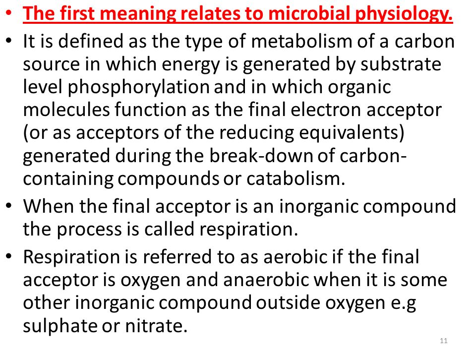 The first meaning relates to microbial physiology.