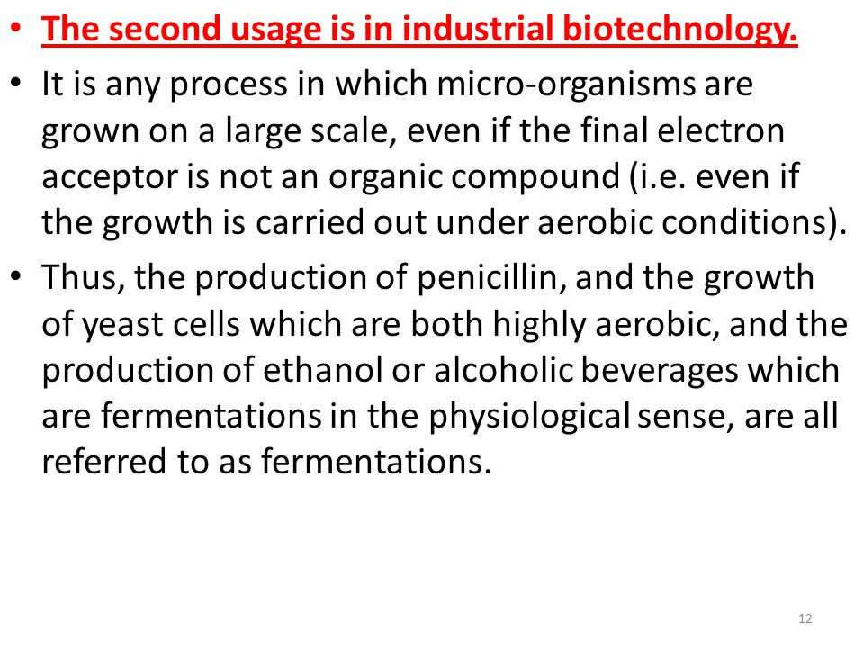 The second usage is in industrial biotechnology.