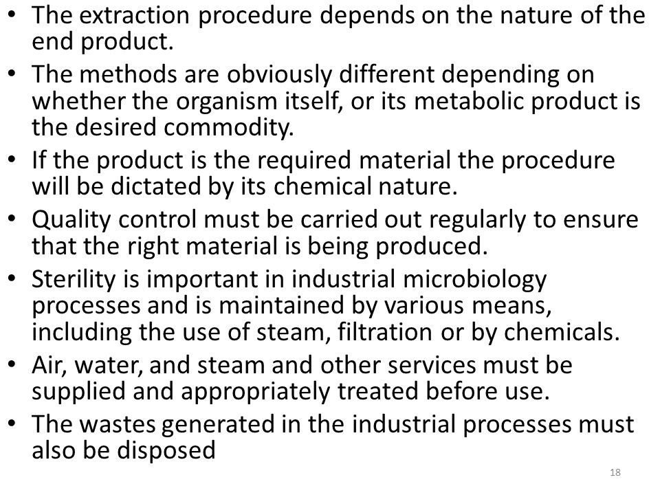 The extraction procedure depends on the nature of the end product.