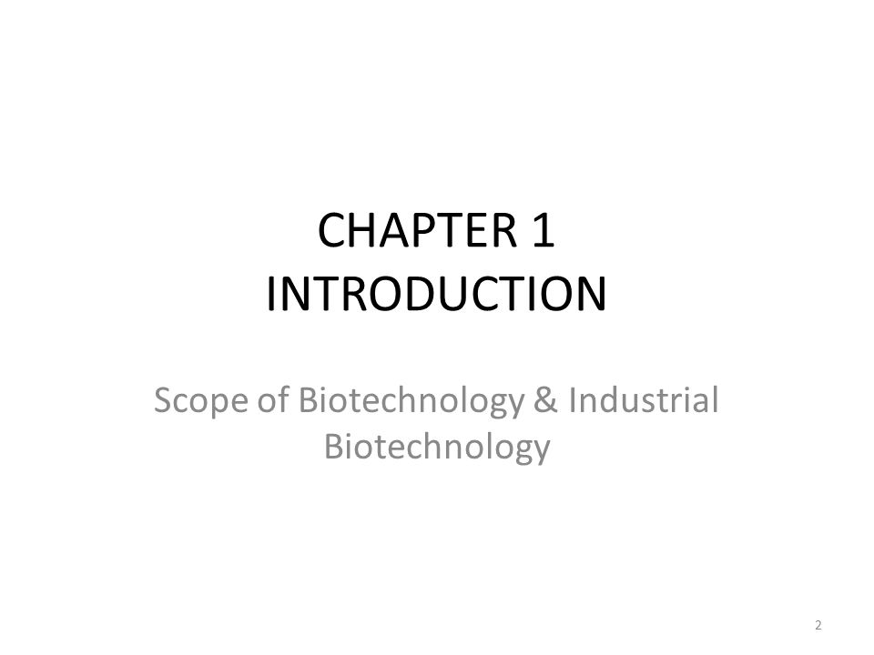 Scope of Biotechnology & Industrial Biotechnology
