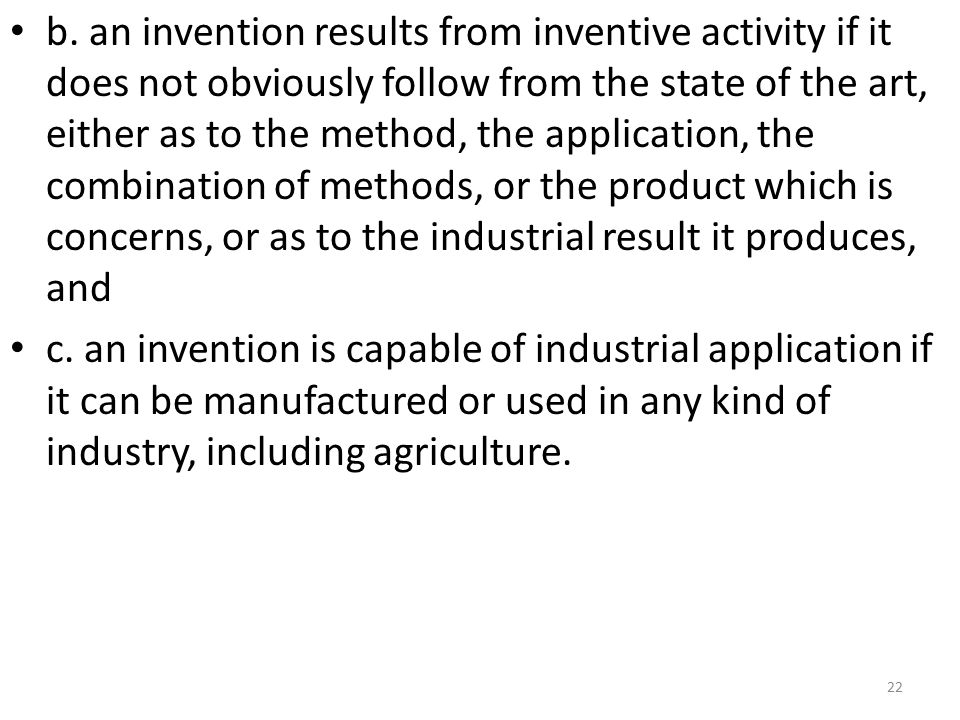 b. an invention results from inventive activity if it does not obviously follow from the state of the art, either as to the method, the application, the combination of methods, or the product which is concerns, or as to the industrial result it produces, and
