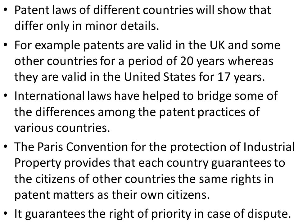 Patent laws of different countries will show that differ only in minor details.