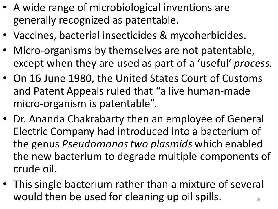 A wide range of microbiological inventions are generally recognized as patentable.