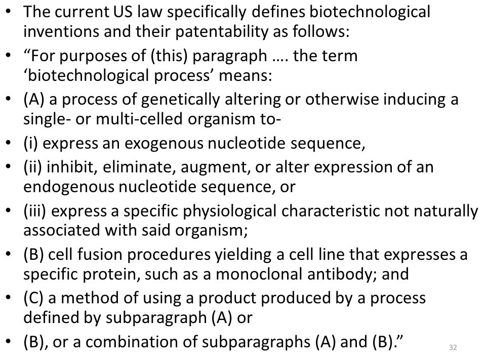 The current US law specifically defines biotechnological inventions and their patentability as follows: