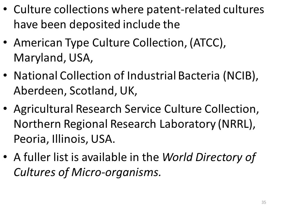Culture collections where patent-related cultures have been deposited include the