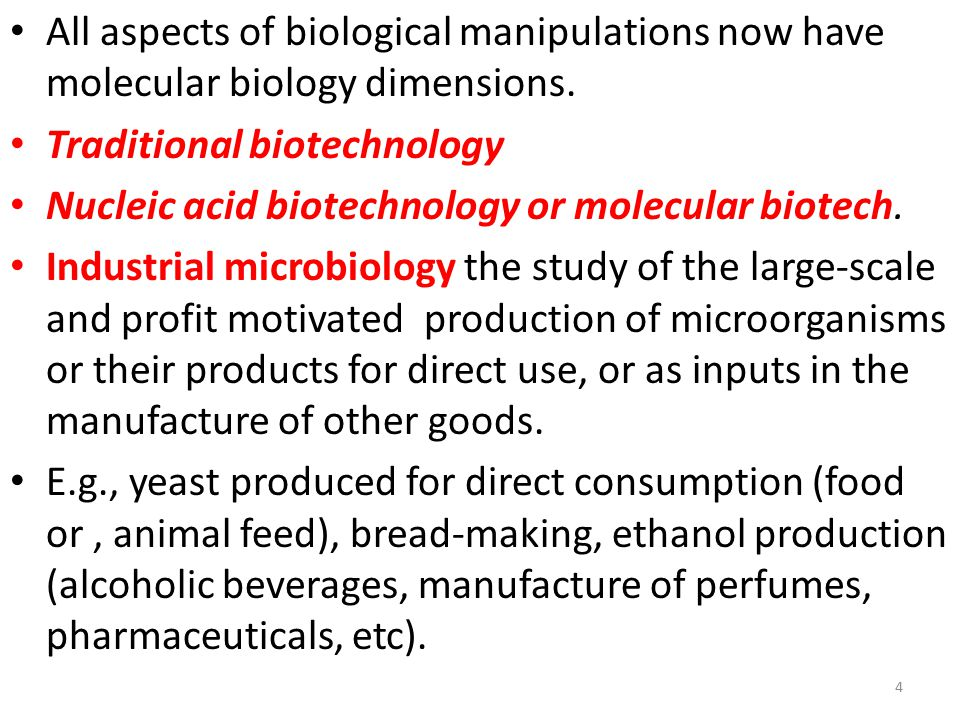 All aspects of biological manipulations now have molecular biology dimensions.