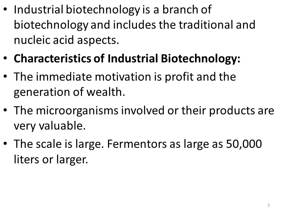 Industrial biotechnology is a branch of biotechnology and includes the traditional and nucleic acid aspects.