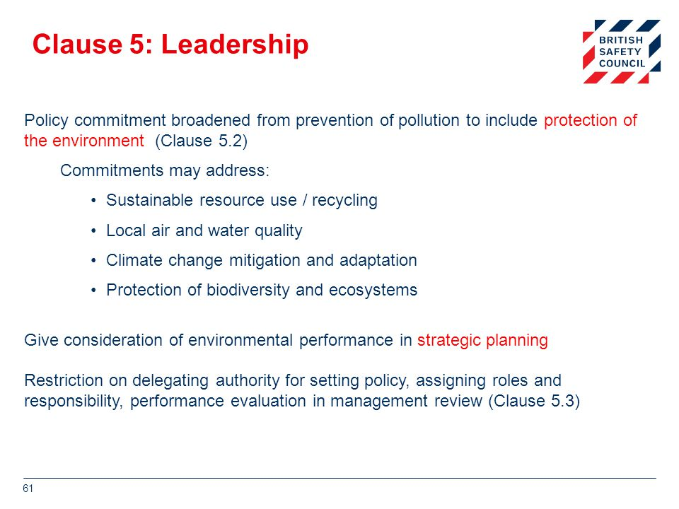 Clause 5: Leadership Policy commitment broadened from prevention of pollution to include protection of the environment (Clause 5.2)