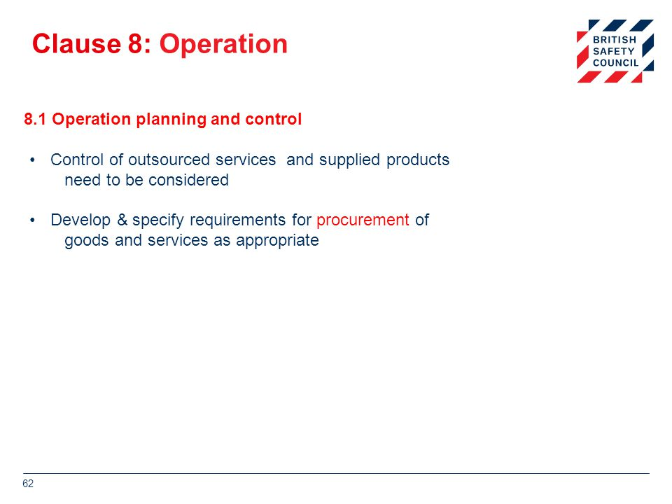Clause 8: Operation 8.1 Operation planning and control