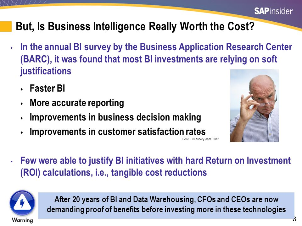 But, Is Business Intelligence Really Worth the Cost (cont.)