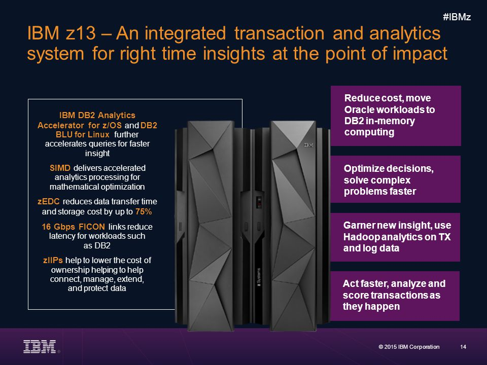 IBM z13 – An integrated transaction and analytics system for right time insights at the point of impact