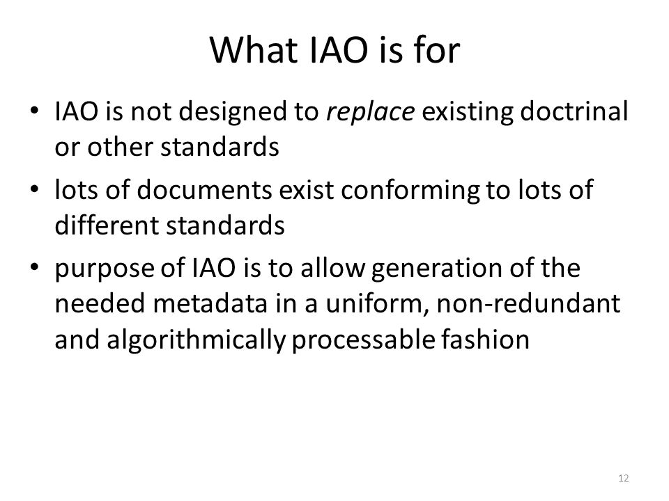 What IAO is for IAO is not designed to replace existing doctrinal or other standards.