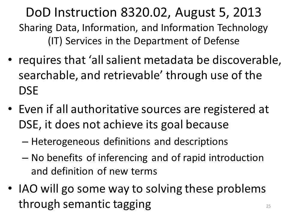 DoD Instruction 8320.02, August 5, 2013 Sharing Data, Information, and Information Technology (IT) Services in the Department of Defense