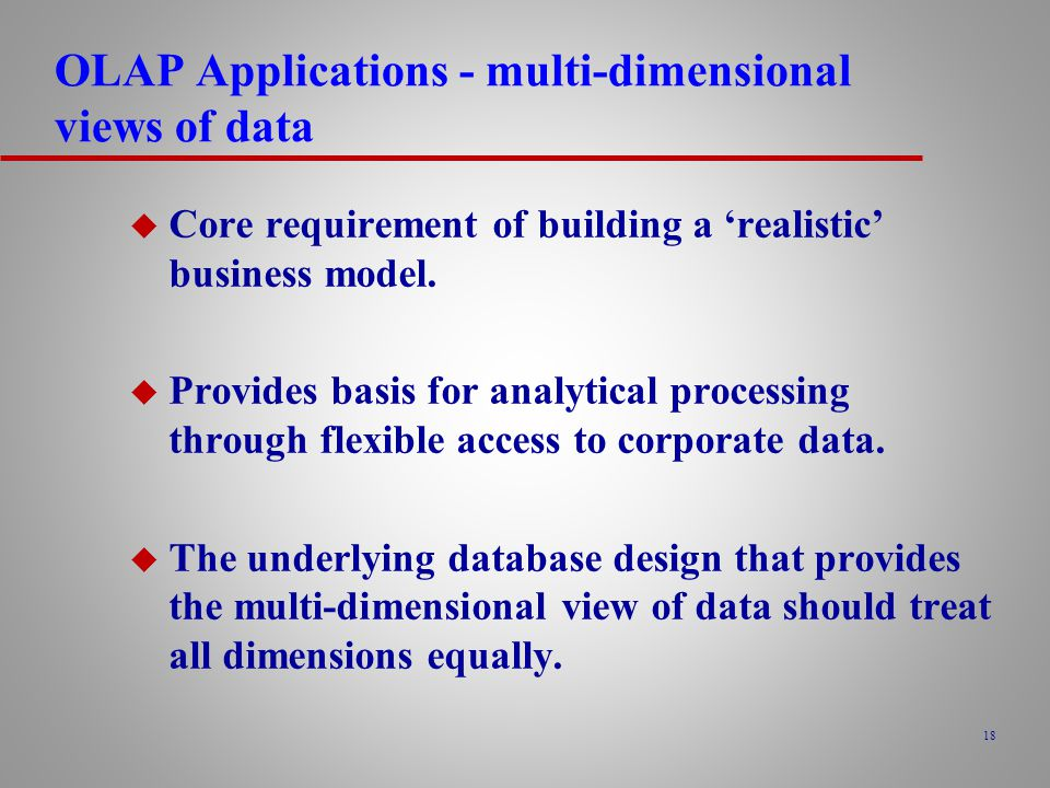 OLAP Applications - multi-dimensional views of data