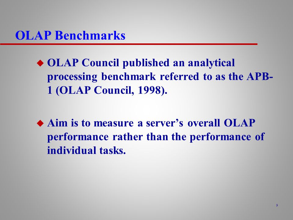 OLAP Benchmarks OLAP Council published an analytical processing benchmark referred to as the APB-1 (OLAP Council, 1998).