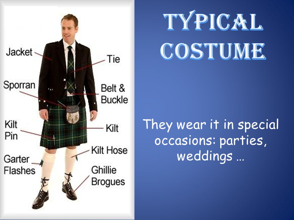 They wear it in special occasions: parties,