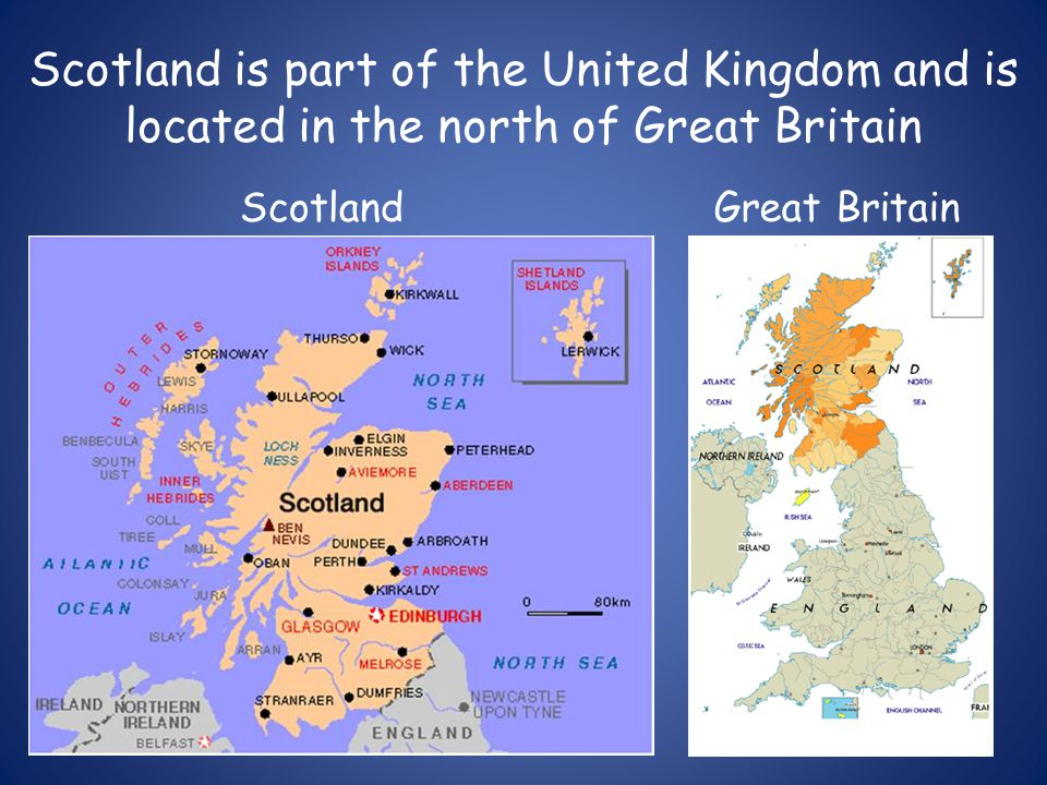 Scotland is part of the United Kingdom and is located in the north of Great Britain