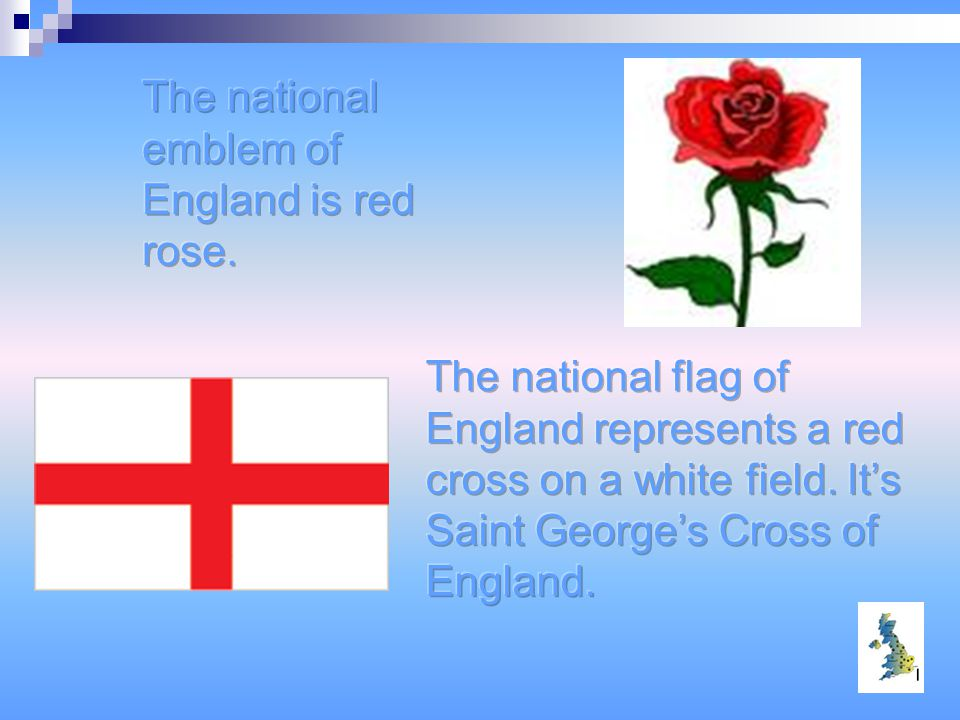The national emblem of England is red rose.