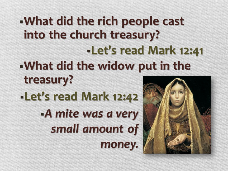 What did the rich people cast into the church treasury
