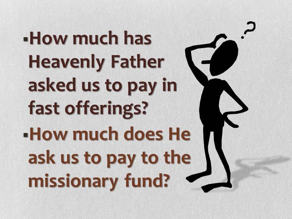 How much has Heavenly Father asked us to pay in fast offerings