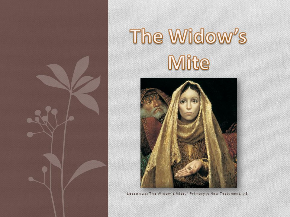 Lesson 24: The Widow's Mite, Primary 7: New Testament, 78