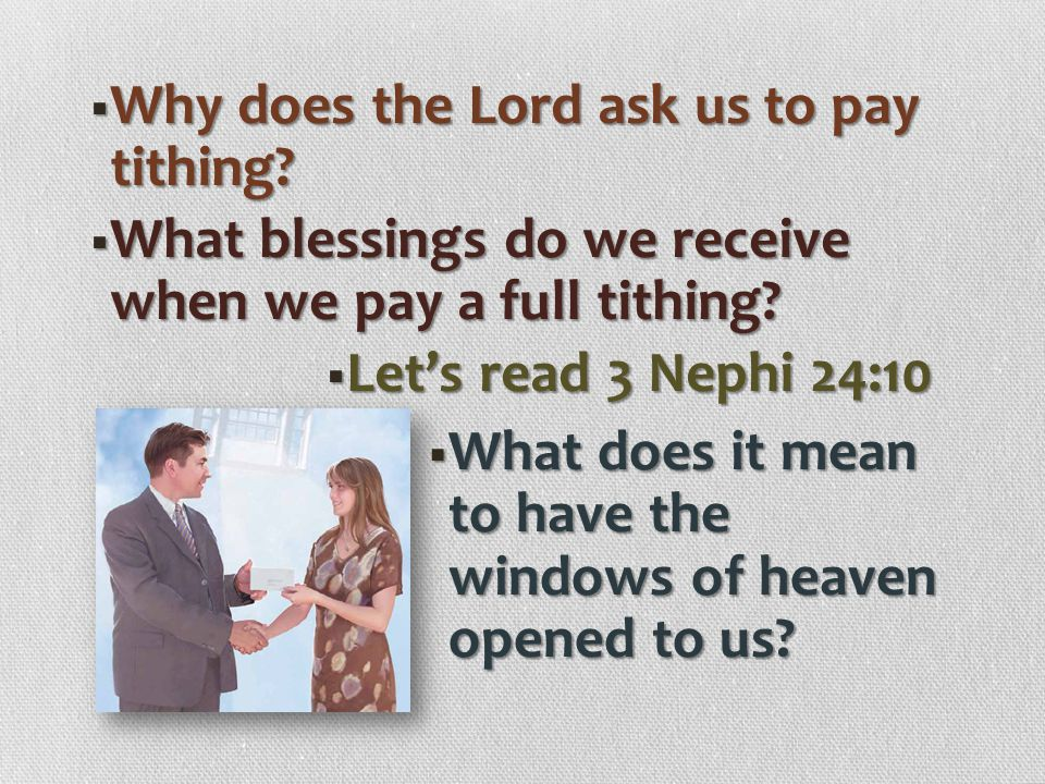Why does the Lord ask us to pay tithing