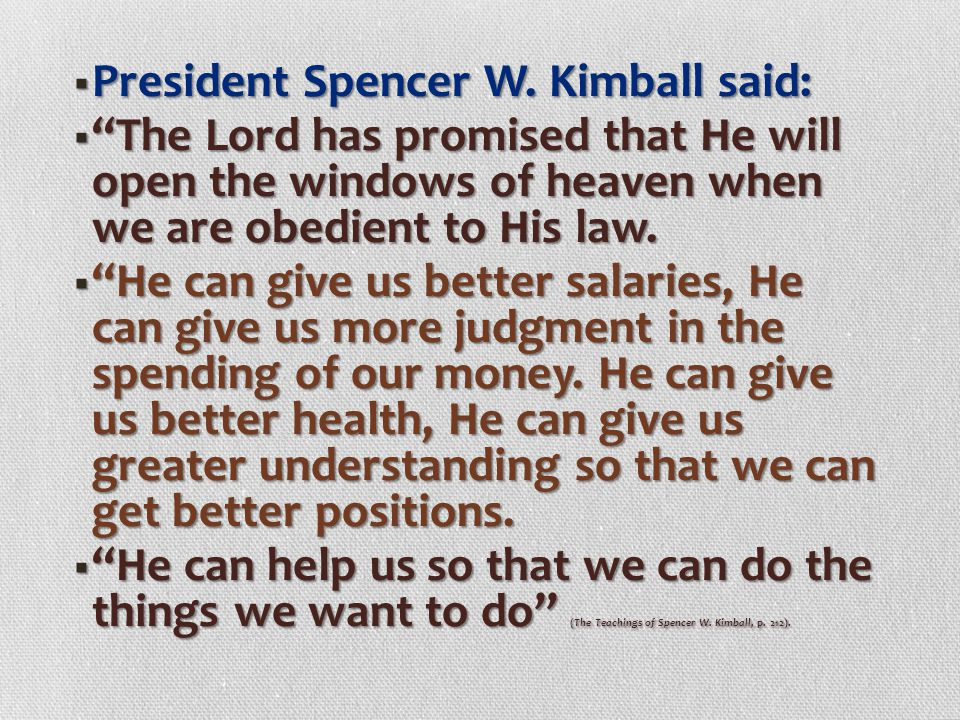 President Spencer W. Kimball said: