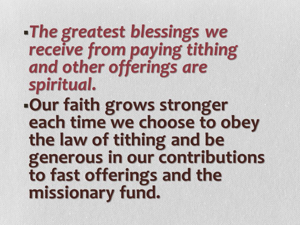 The greatest blessings we receive from paying tithing and other offerings are spiritual.