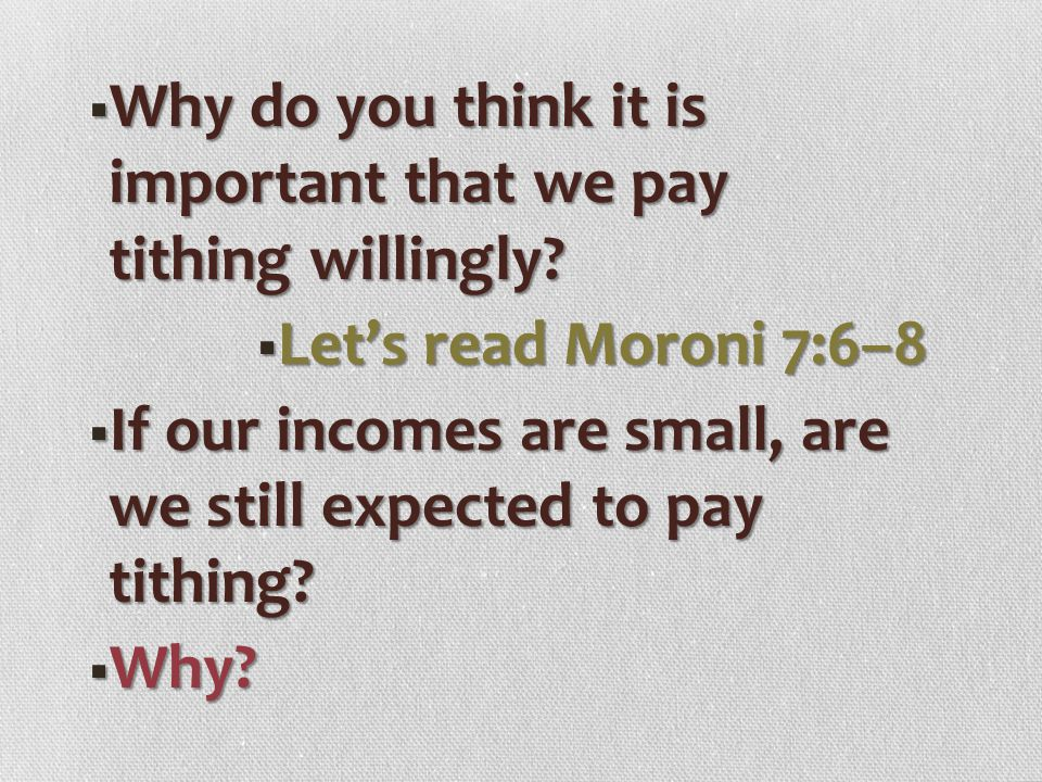 Why do you think it is important that we pay tithing willingly