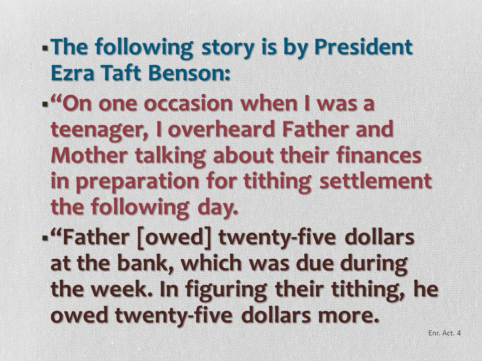 The following story is by President Ezra Taft Benson: